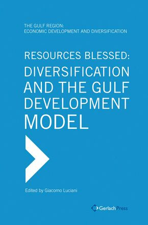 Giacomo Luciani (ed.) Resources Blessed: Diversification and the Gulf Development Model
