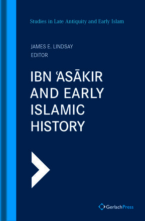 James E. Lindsay (ed.) Ibn  Asakir and Early Islamic History
